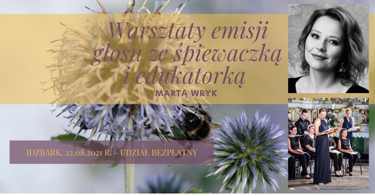 Mini-warsztaty emisji głosu ześpiewaczką iedukatorką Martą Wryk (zapowiedź)